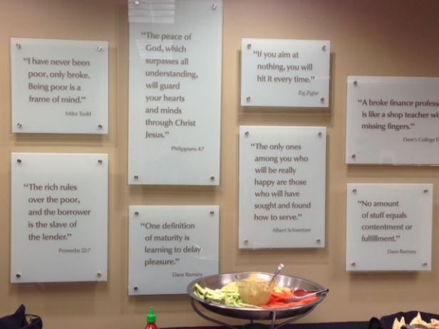 I loved these framed nuggets of wisdom at the Financial Peace Plaza